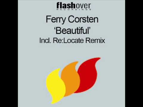 Ferry Corsten – Beautiful (Re-Locate remix)