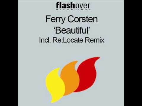 Ferry Corsten – Beautiful (Re-Locate remix)