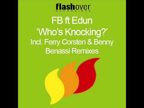 FB feat. Edun – Who's Knockin' (Ferry Corsten Remix)