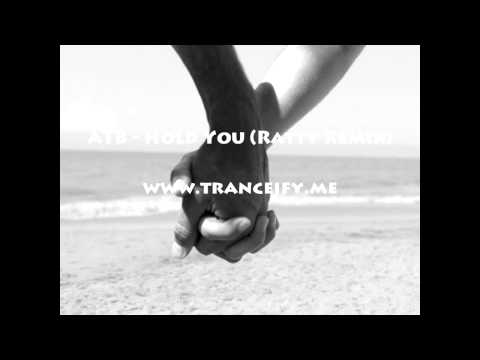 ATB – Hold You (Ratty Remix)